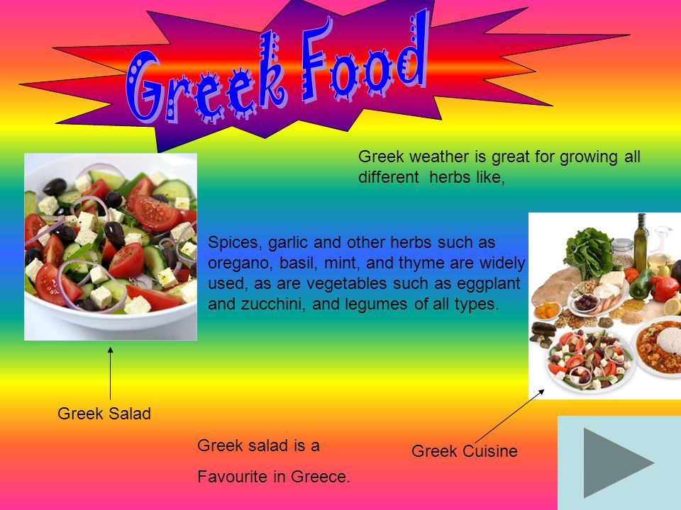Greek Salad Greek weather is great for growing all different herbs like, Greek salad is a Favourite in Greece. Greek Cuisine Spices, garlic and other