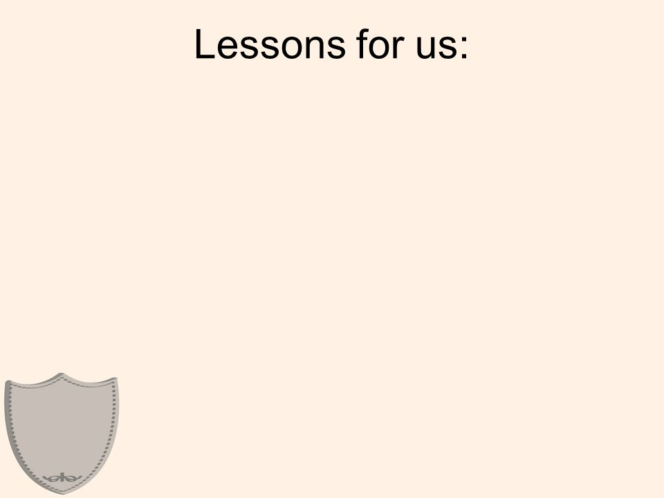 Lessons for us:
