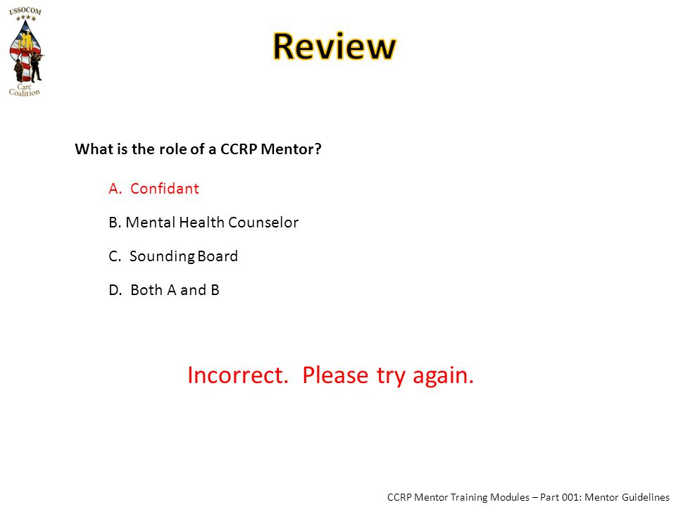 CCRP Mentor Training Modules – Part 001: Mentor Guidelines What is the role of a CCRP Mentor.
