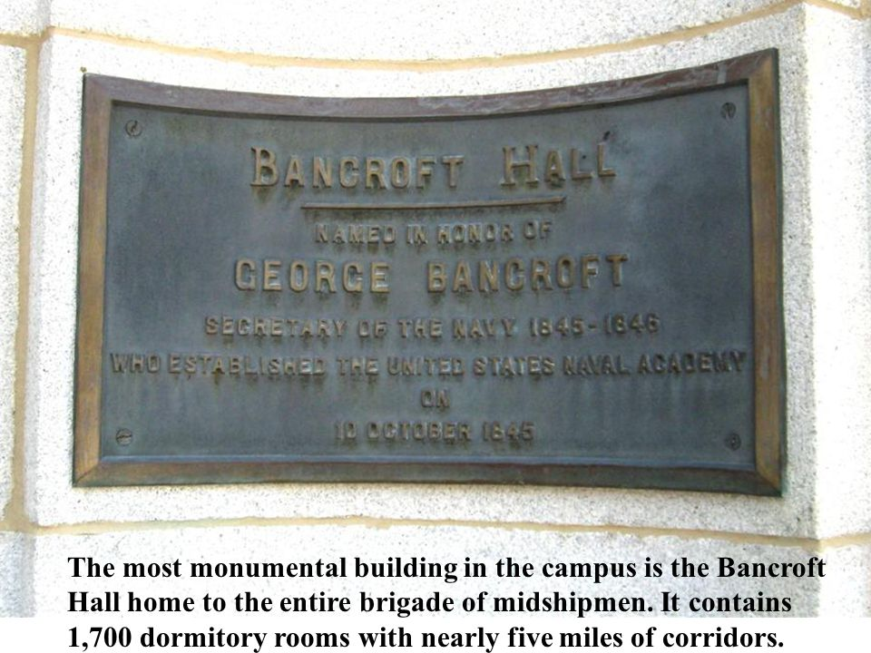 The most monumental building in the campus is the Bancroft Hall home to the entire brigade of midshipmen.