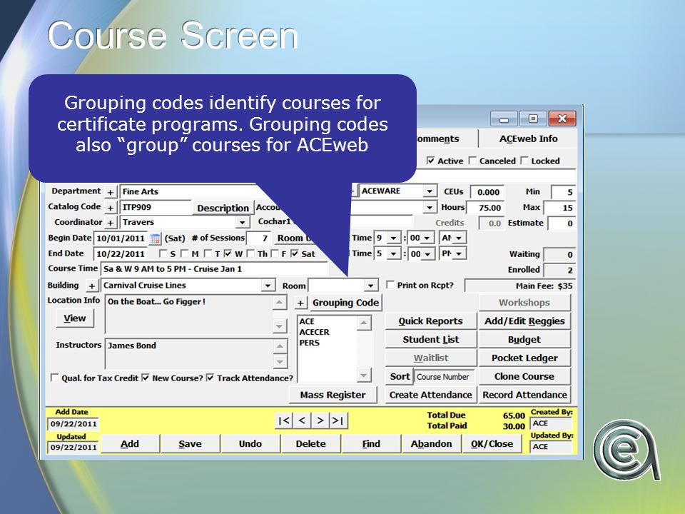 Course Screen Grouping codes identify courses for certificate programs.