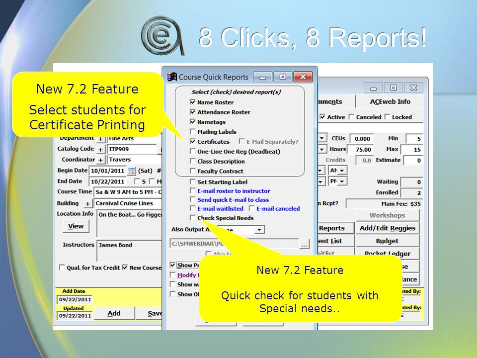 8 Clicks, 8 Reports.