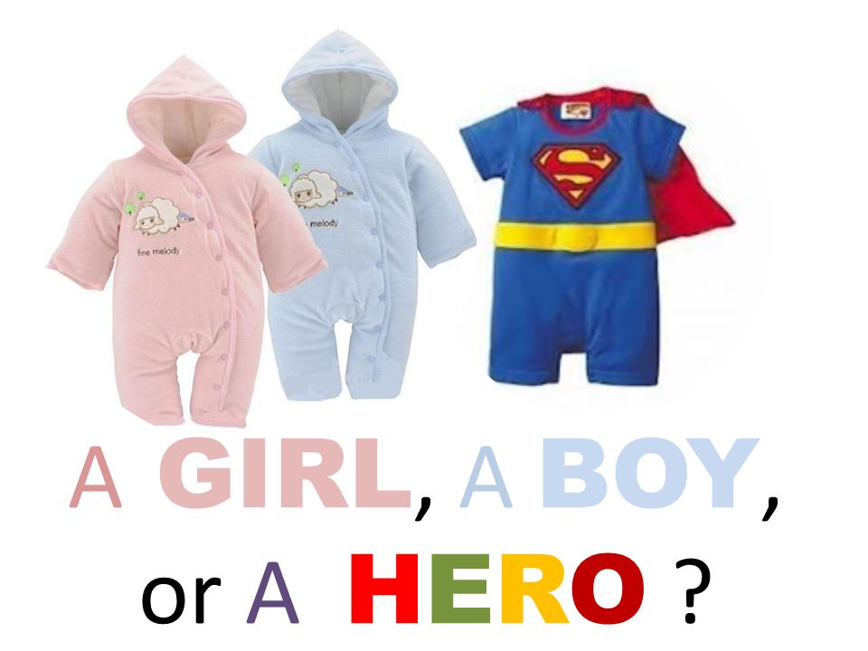 A GIRL, A BOY, or A HERO