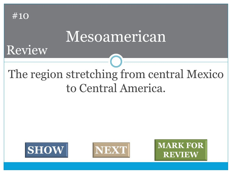 The region stretching from central Mexico to Central America.