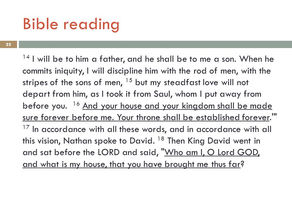 Bible reading 25 14 I will be to him a father, and he shall be to me a son.