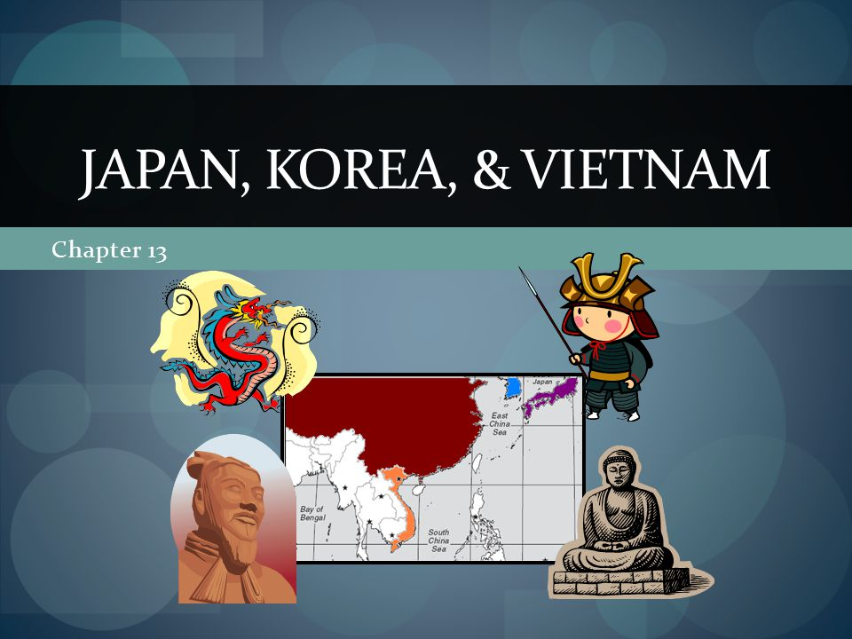 Chapter 13 JAPAN, KOREA, & VIETNAM