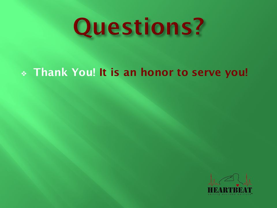  Thank You! It is an honor to serve you!