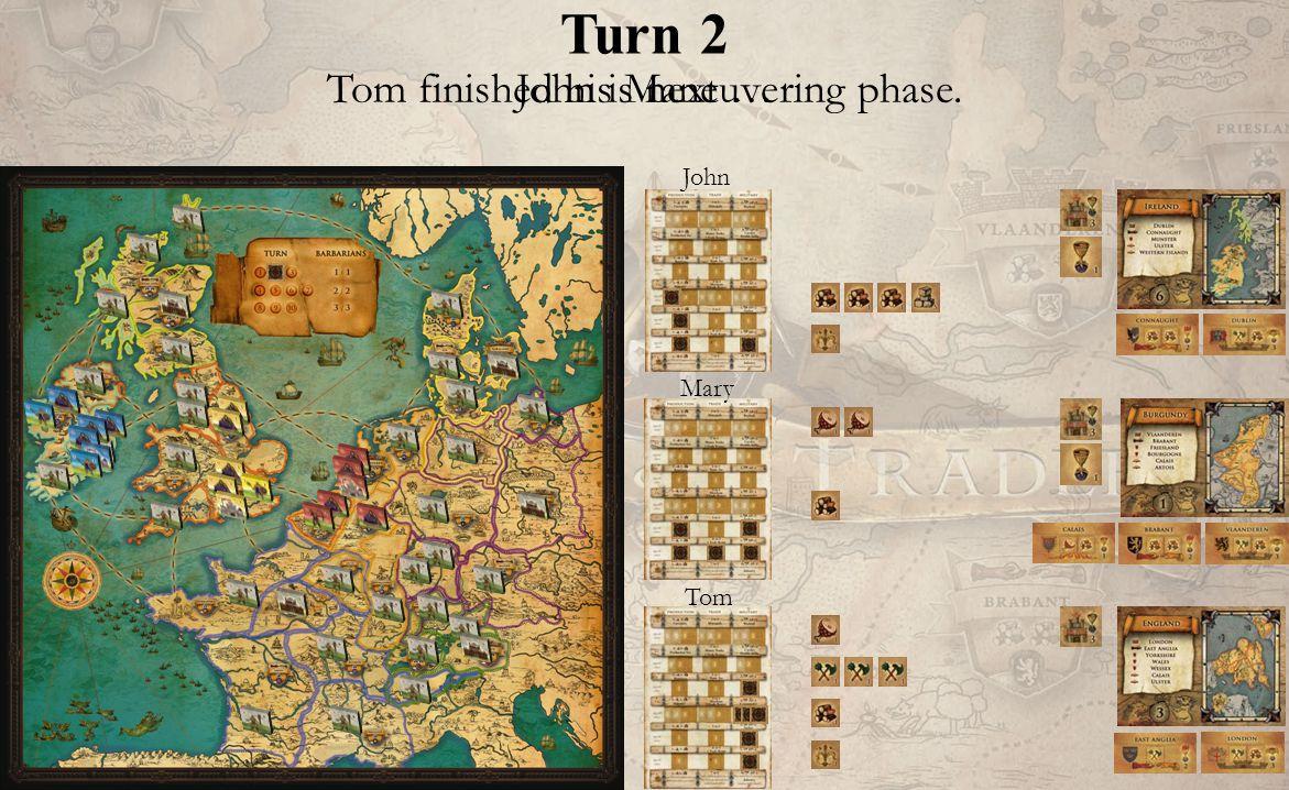 Turn 2 John Mary Tom Tom finished his Maneuvering phase. John is next …