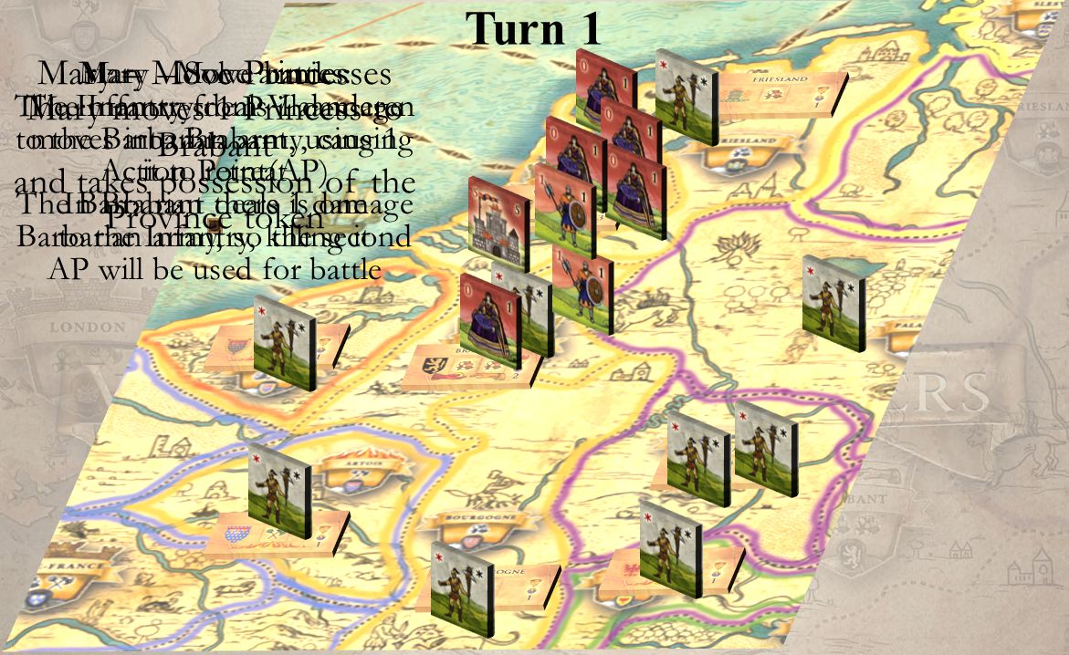 Turn 1 Mary's maneuvering phase finished John Mary Tom Tom starts his Maneuvering phase He does not have any armies to move and chooses not to move any Princesses John starts his maneuvering phase First, he will move his armies