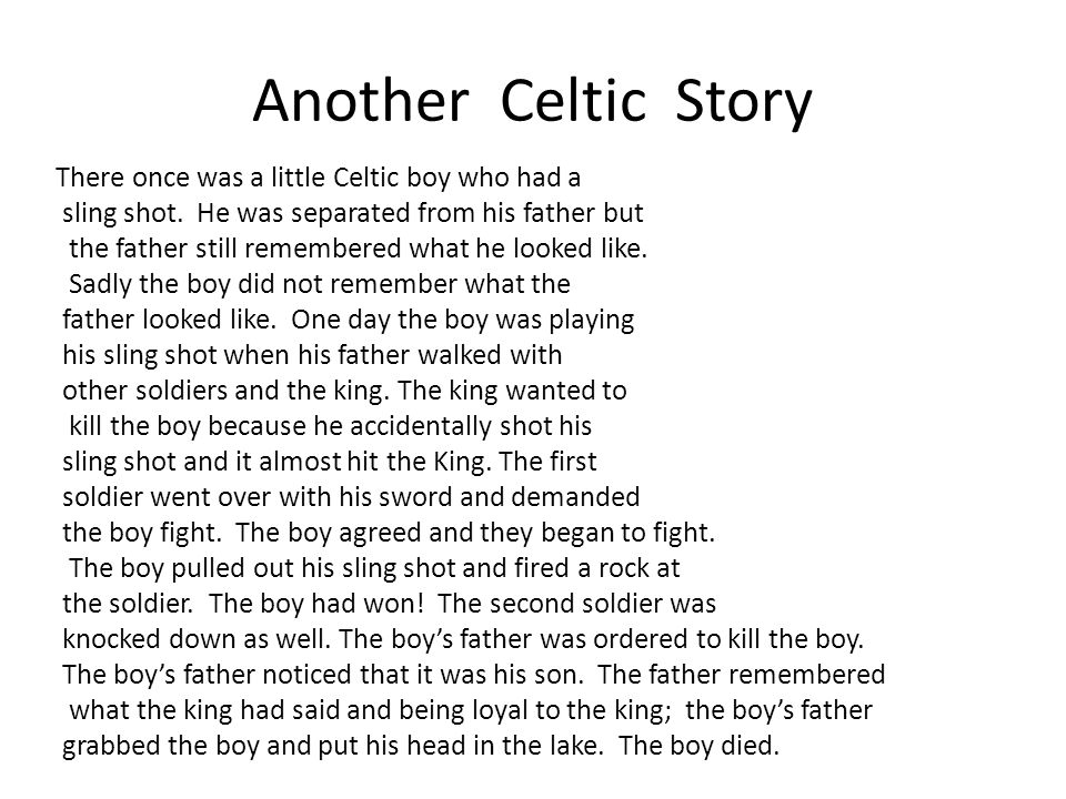 Another Celtic Story There once was a little Celtic boy who had a sling shot.