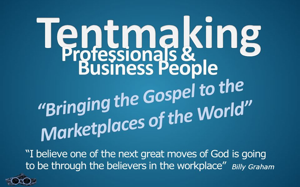 Professionals &Professionals & Bringing the Gospel to the Marketplaces of the World Business PeopleBusiness People I believe one of the next great moves of God is going to be through the believers in the workplace Billy Graham