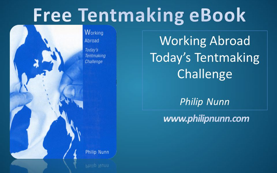 Working Abroad Today's Tentmaking Challenge Philip Nunn