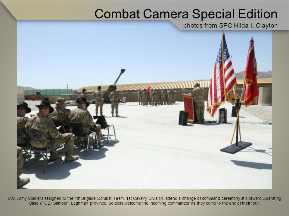 U.S. Army Soldiers assigned to the 4th Brigade Combat Team, 1st Cavalry Division, attend a change of command ceremony at Forward Operating Base (FOB)