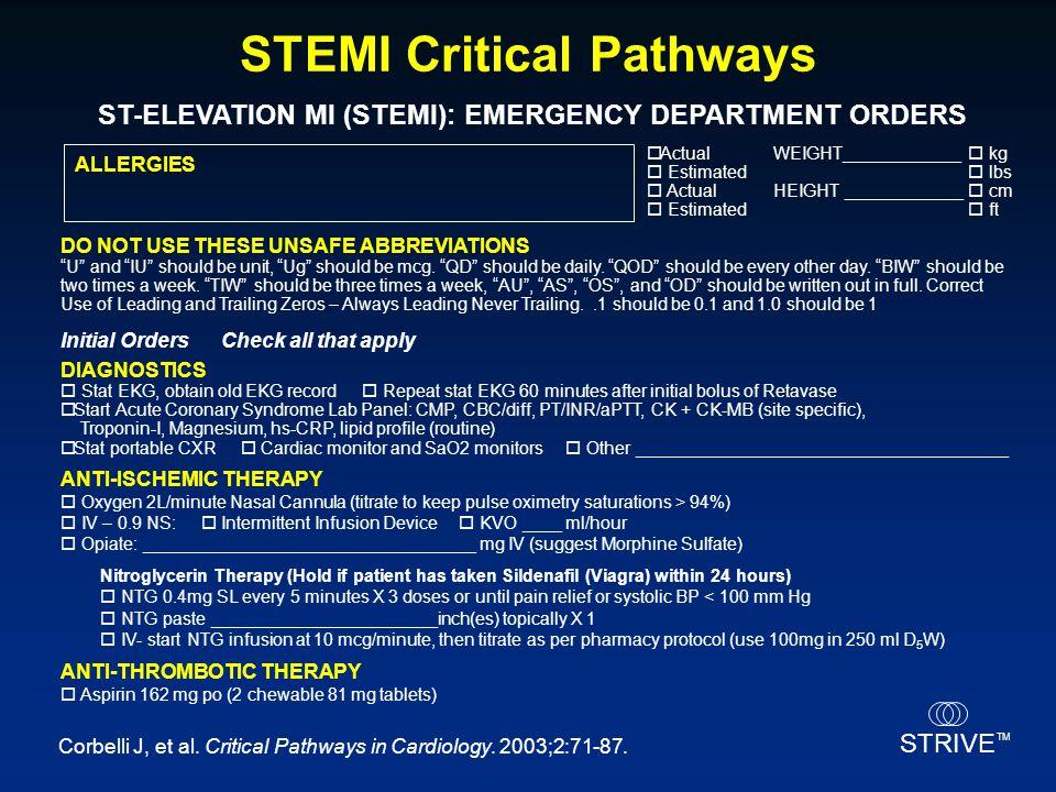 STRIVE TM STEMI Critical Pathways Corbelli J, et al. Critical Pathways in Cardiology. 2003;2:71-87. ST-ELEVATION MI (STEMI): EMERGENCY DEPARTMENT ORDE