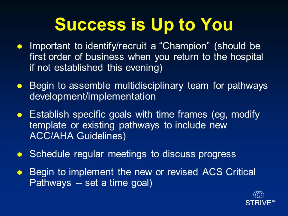 """STRIVE TM Success is Up to You Important to identify/recruit a """"Champion"""" (should be first order of business when you return to the hospital if not es"""