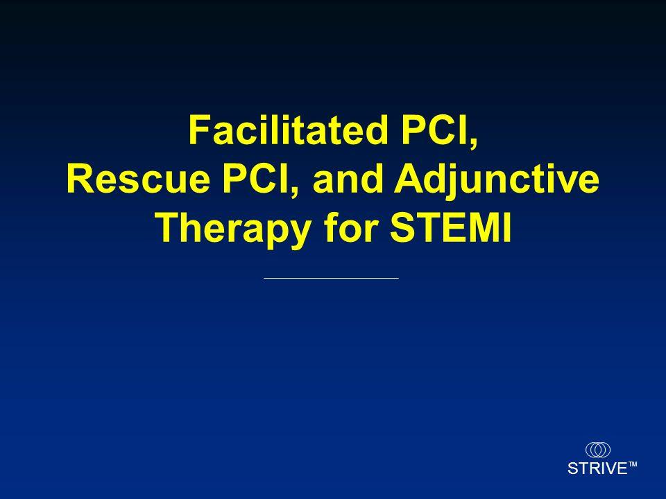 STRIVE TM Facilitated PCI, Rescue PCI, and Adjunctive Therapy for STEMI