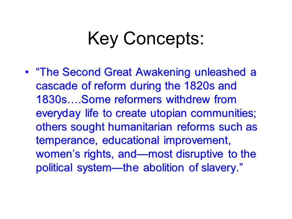 2nd Great Awakening Revivalist religious movement that celebrated more free will and salvation for all; this supported the idea of individualism and equality Brought a way to unite all social groups that were unsettled by the Market Revolution (which had resulted in increasingly larger gaps in the wealthy and poor classes)