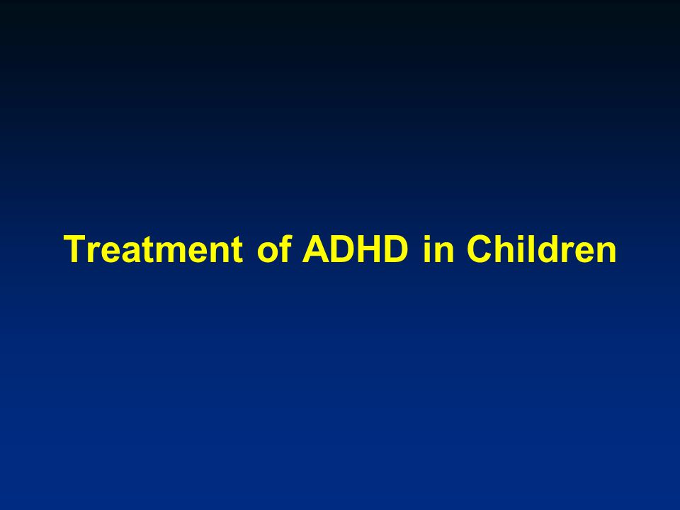 Treatment of ADHD in Children