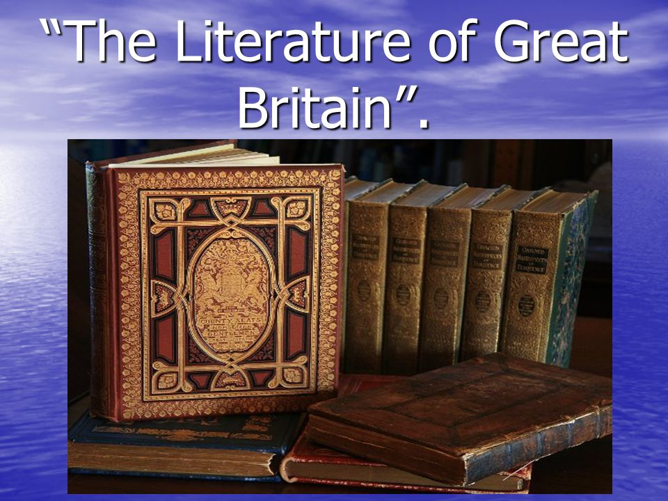 The Literature of Great Britain .