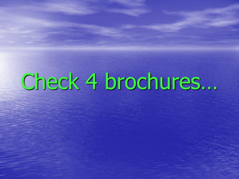 Check 4 brochures…