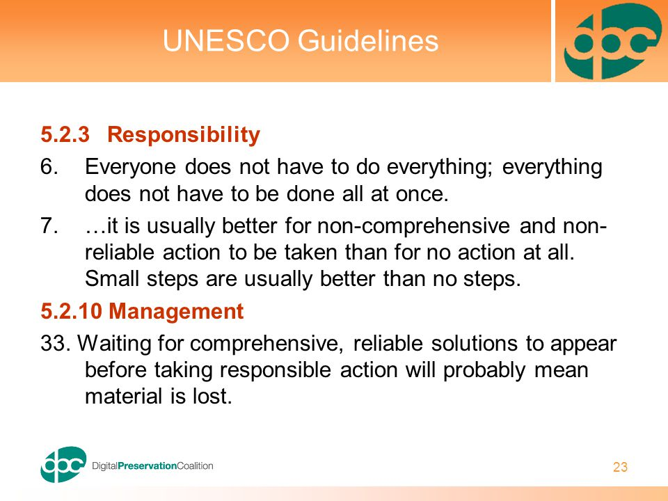 23 UNESCO Guidelines 5.2.3Responsibility 6.Everyone does not have to do everything; everything does not have to be done all at once. 7.…it is usually