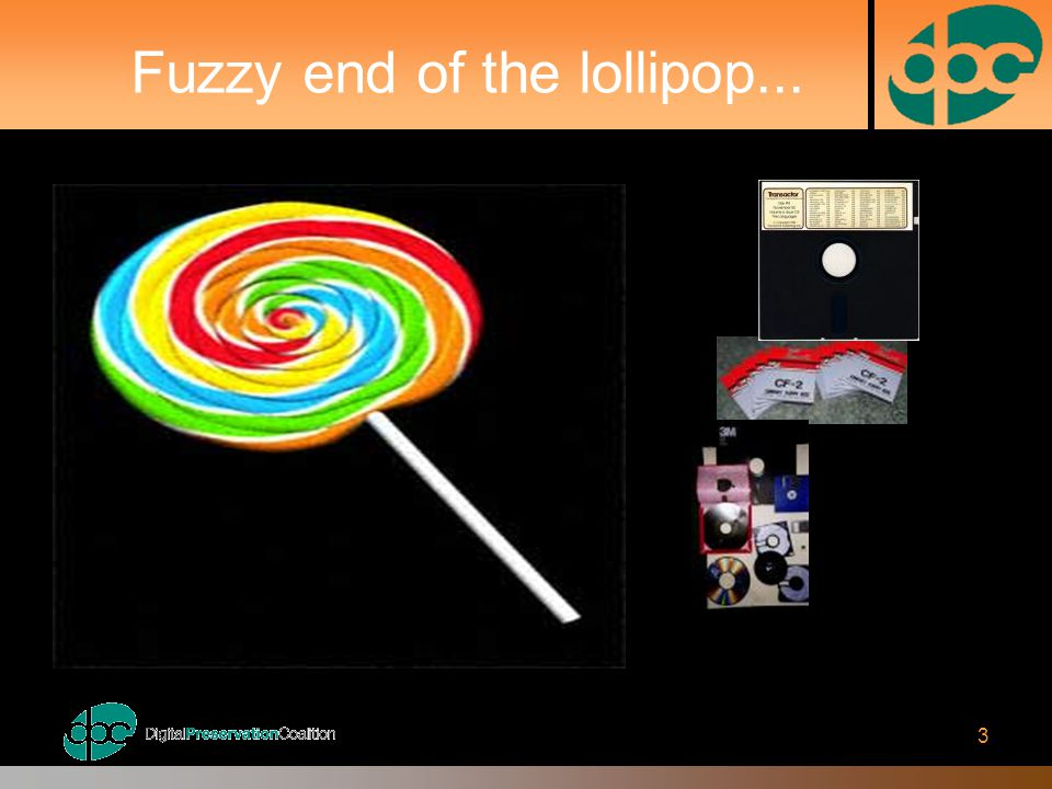 3 Fuzzy end of the lollipop...