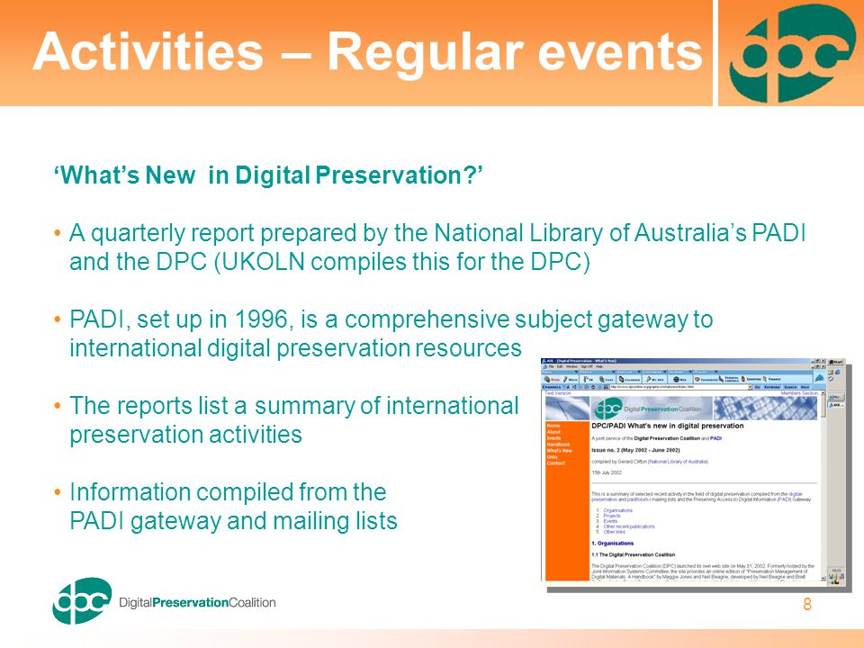 8 'What's New in Digital Preservation?' A quarterly report prepared by the National Library of Australia's PADI and the DPC (UKOLN compiles this for t