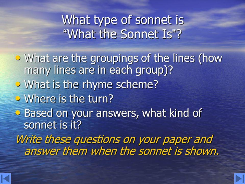 Italian Sonnet An Italian Sonnet is also called a Petrarchan Sonnet.