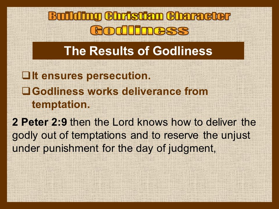 2 Peter 2:9 then the Lord knows how to deliver the godly out of temptations and to reserve the unjust under punishment for the day of judgment, The Re