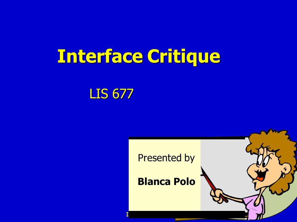 LIS 677 Interface Critique LIS 677 Presented by Blanca Polo
