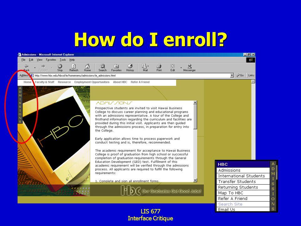 LIS 677 Interface Critique How do I enroll