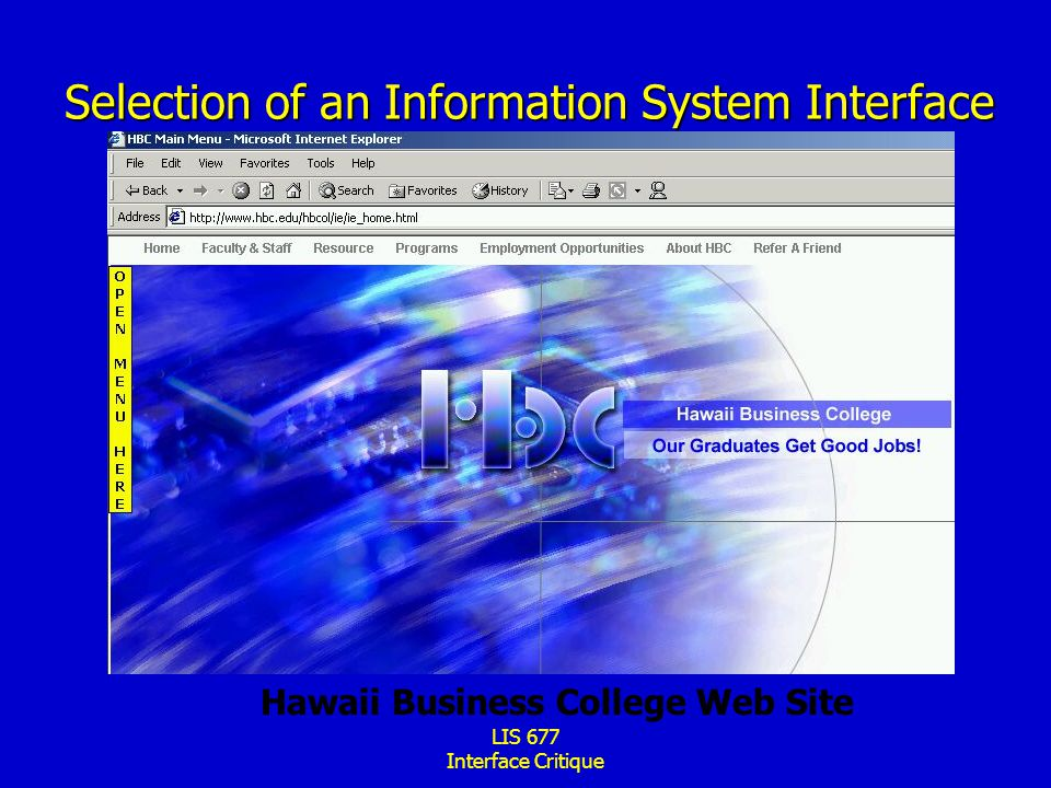 LIS 677 Interface Critique Selection of an Information System Interface Hawaii Business College Web Site