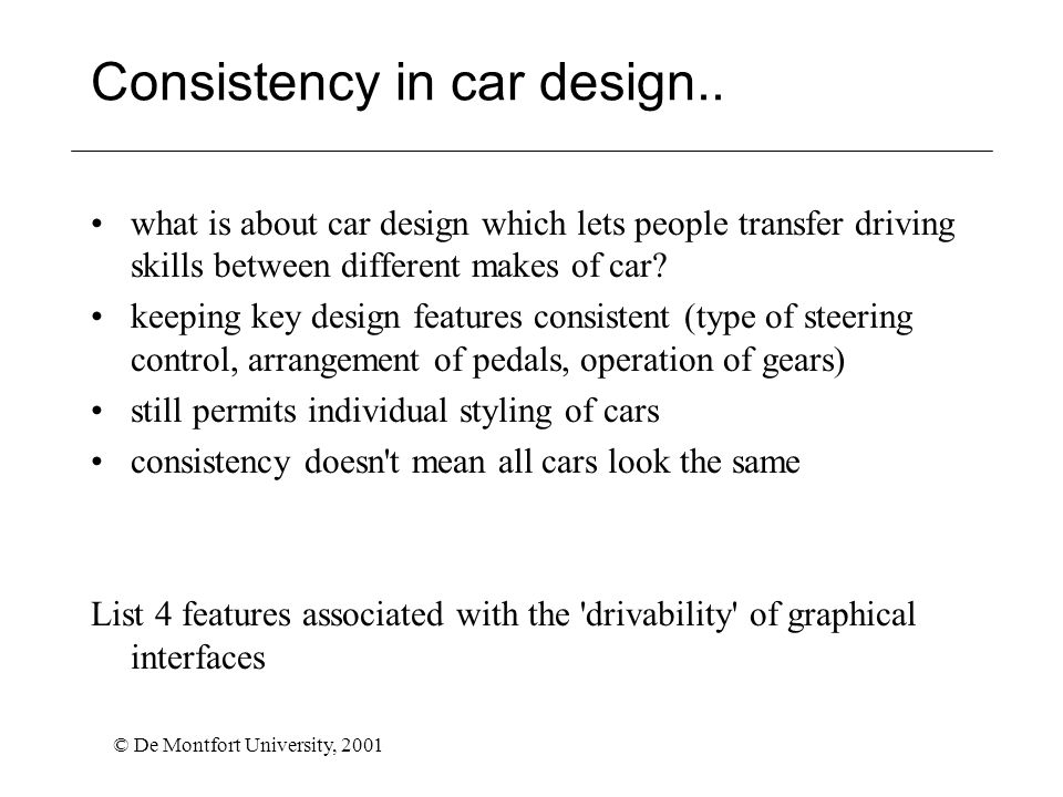 © De Montfort University, 2001 Consistency in car design..