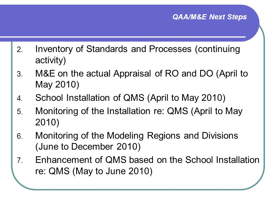 QAA/M&E Next Steps 2. Inventory of Standards and Processes (continuing activity) 3.
