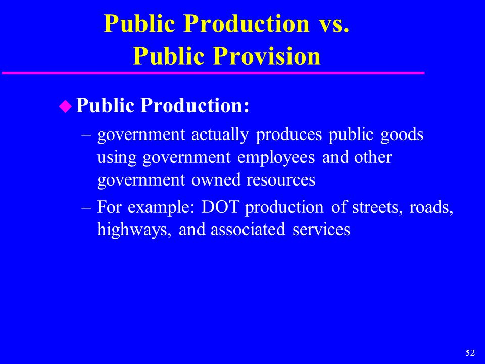 52 Public Production vs.