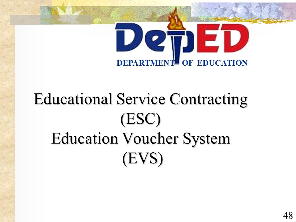 48 OF EDUCATIONDEPARTMENT Educational Service Contracting (ESC) Education Voucher System (EVS)