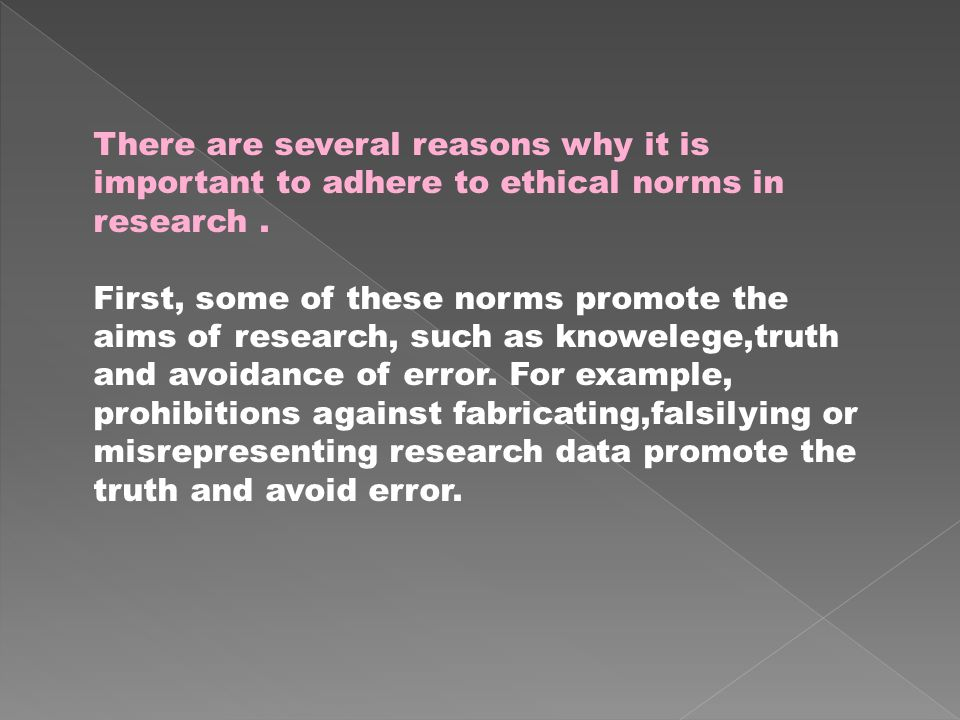 There are several reasons why it is important to adhere to ethical norms in research.