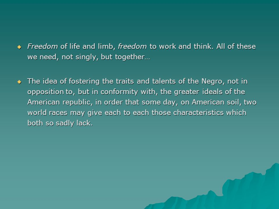  Freedom of life and limb, freedom to work and think.