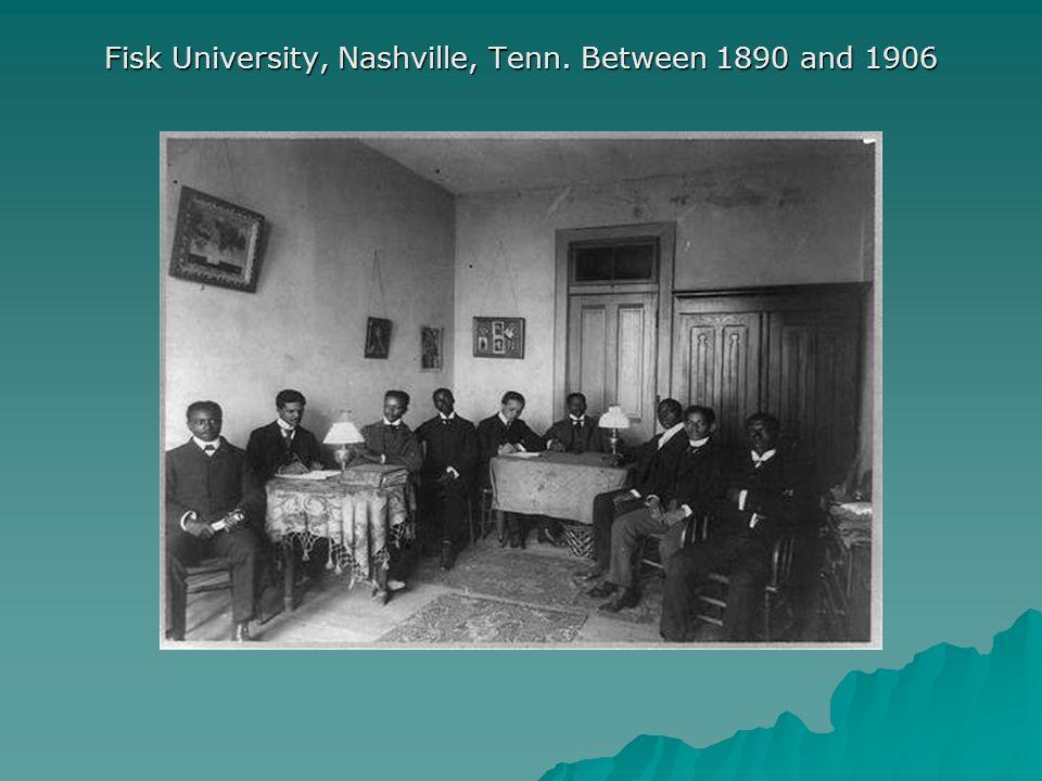 Fisk University, Nashville, Tenn. Between 1890 and 1906