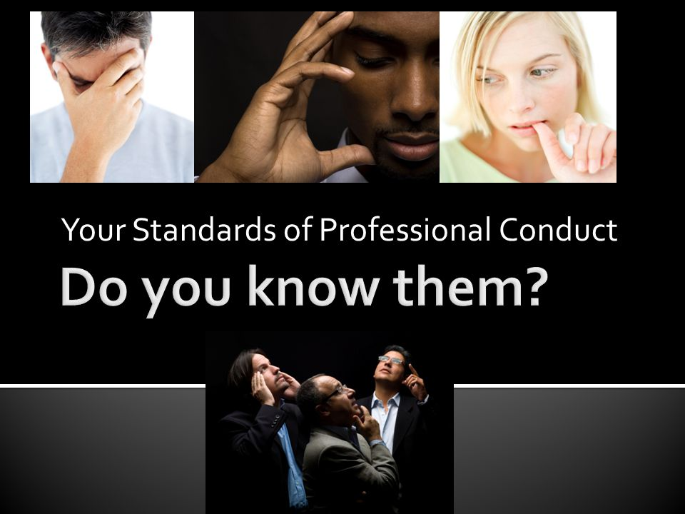 Your Standards of Professional Conduct
