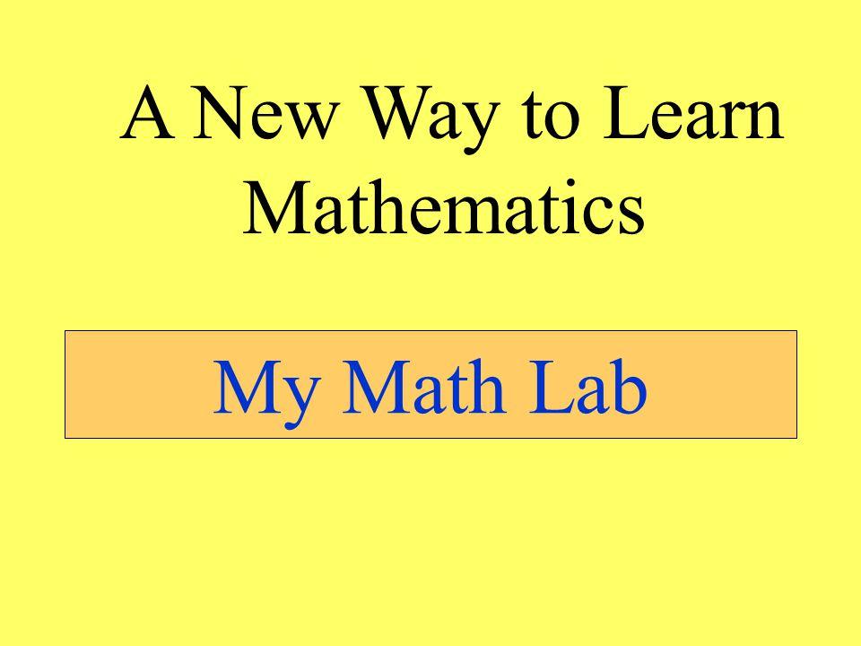 My Math Lab A New Way to Learn Mathematics