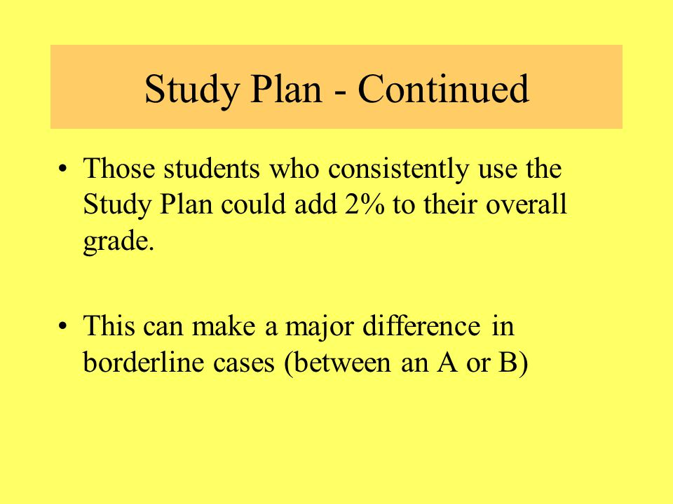 Study Plan - Practice Tests All Chapter Tests have a practice test Tests that count are the A tests Practice tests are the B tests Take the B test – then use the Study Plan and that will show you where you are weak and provide problems to practice on these specific problems.