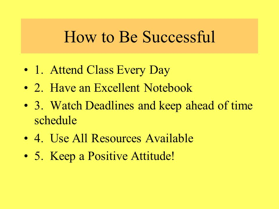 Major Points to Success View Class as a To Do List.