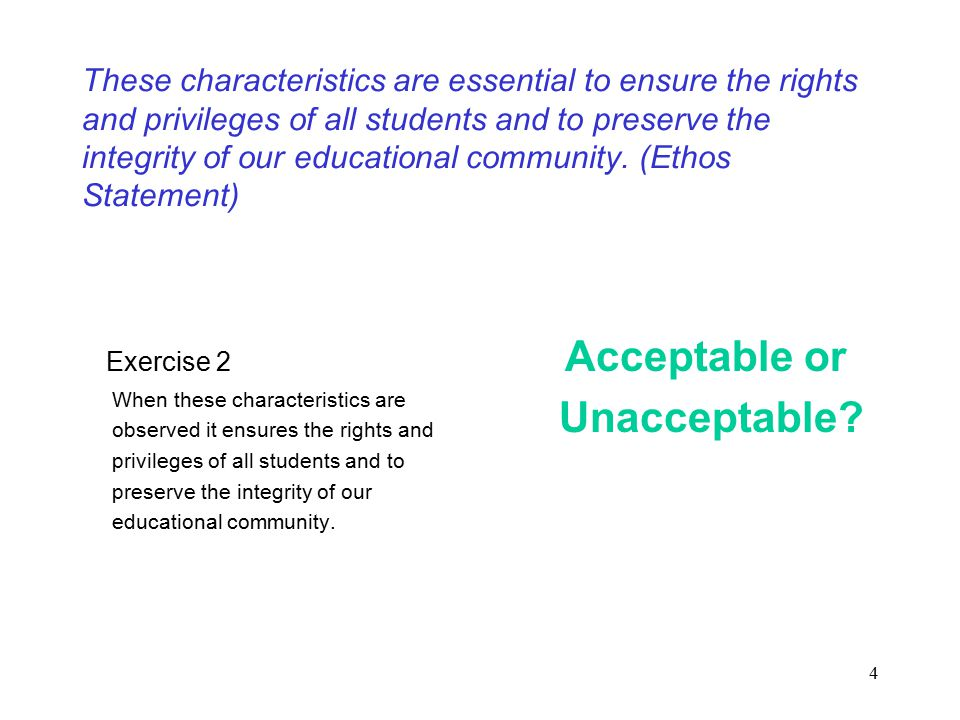 5 These characteristics are essential to ensure the rights and privileges of all students and to preserve the integrity of our educational community.