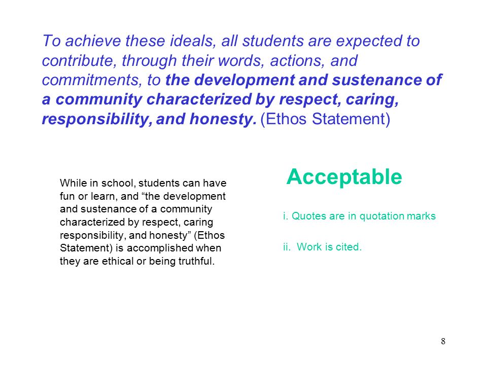 9 To achieve these ideals, all students are expected to contribute, through their words, actions, and commitments, to the development and sustenance of a community characterized by respect, caring, responsibility, and honesty.