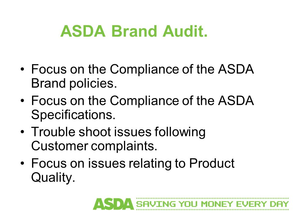 ASDA Brand Audit. Focus on the Compliance of the ASDA Brand policies.