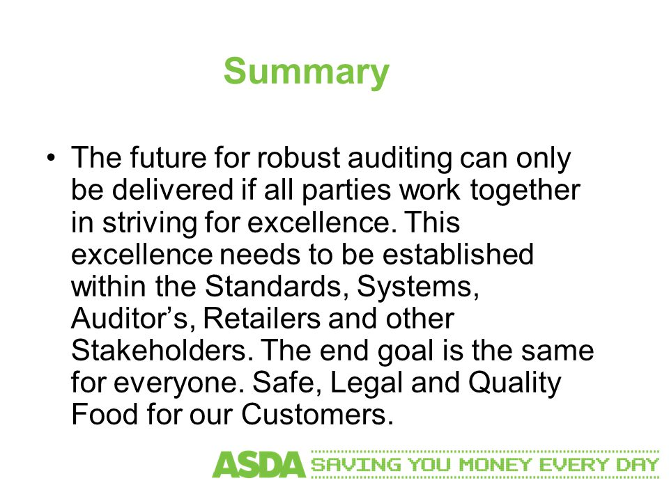 Summary The future for robust auditing can only be delivered if all parties work together in striving for excellence.