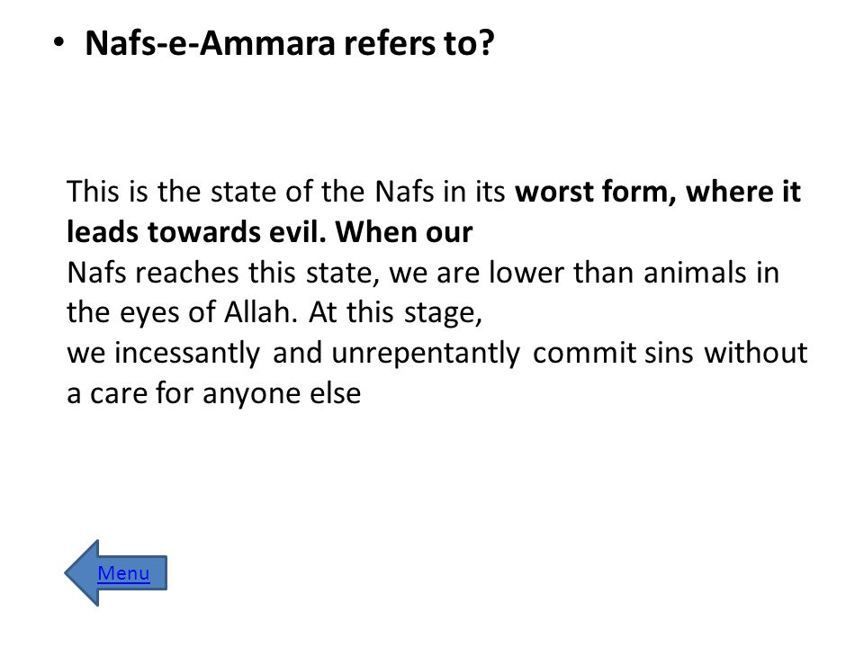 Second Stage of Nafs Nafs-e-Lawwama: This is the stage where we are not evil, but we still do wrong.