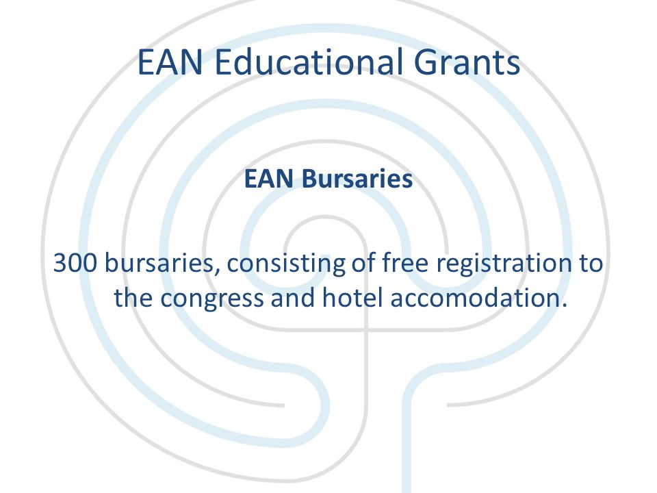 EAN Educational Grants EAN Bursaries 300 bursaries, consisting of free registration to the congress and hotel accomodation.