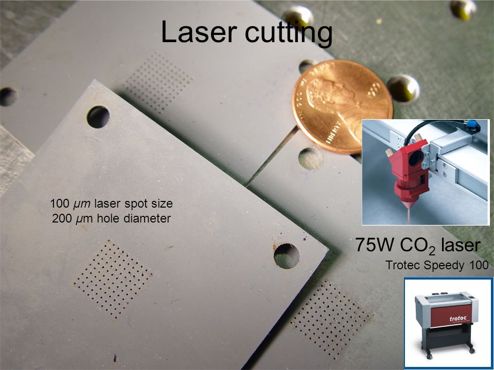 Laser cutting 75W CO 2 laser Trotec Speedy 100 100 µm laser spot size 200 µm hole diameter